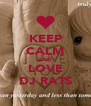 KEEP CALM AND LOVE DJ RATS - Personalised Poster A4 size