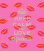 KEEP CALM AND LOVE Djenna  - Personalised Poster A4 size