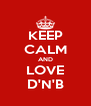 KEEP CALM AND LOVE D'N'B - Personalised Poster A4 size