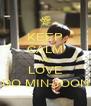 KEEP CALM AND LOVE DO MIN-JOON - Personalised Poster A4 size