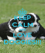 KEEP CALM AND LOVE DOGGIES!!! - Personalised Poster A4 size