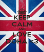 KEEP CALM AND LOVE DOHA <3 - Personalised Poster A4 size
