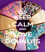KEEP CALM AND LOVE DOHNUTS - Personalised Poster A4 size