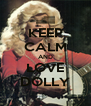 KEEP CALM AND LOVE DOLLY - Personalised Poster A4 size