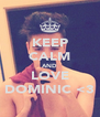 KEEP CALM AND LOVE DOMINIC <3 - Personalised Poster A4 size