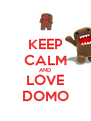 KEEP CALM AND LOVE DOMO - Personalised Poster A4 size