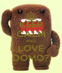 KEEP CALM AND LOVE DOMO? - Personalised Poster A4 size