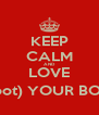 KEEP CALM AND LOVE (don't shoot) YOUR BOYFRIEND - Personalised Poster A4 size