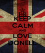 KEEP CALM AND LOVE DONELL - Personalised Poster A4 size