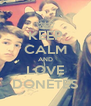 KEEP CALM AND LOVE DONETES - Personalised Poster A4 size
