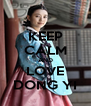 KEEP CALM AND LOVE DONG YI - Personalised Poster A4 size