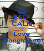 KEEP CALM AND Love Donghaeee - Personalised Poster A4 size