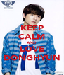 KEEP CALM AND LOVE DONGHYUN - Personalised Poster A4 size
