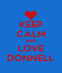 KEEP CALM AND LOVE DONNELL - Personalised Poster A4 size