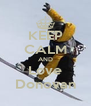 KEEP CALM AND Love Donovan - Personalised Poster A4 size