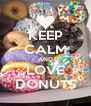 KEEP CALM AND LOVE DONUTS - Personalised Poster A4 size