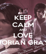 KEEP CALM AND LOVE DORIAN GRAY - Personalised Poster A4 size