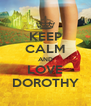 KEEP CALM AND LOVE DOROTHY - Personalised Poster A4 size