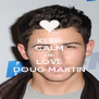 KEEP CALM AND LOVE DOUG MARTIN - Personalised Poster A4 size