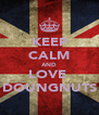 KEEP CALM AND LOVE  DOUNGNUTS - Personalised Poster A4 size