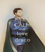 KEEP CALM AND love draco - Personalised Poster A4 size