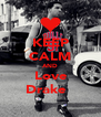 KEEP CALM AND Love Drake ♥ - Personalised Poster A4 size