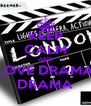 KEEP CALM AND LOVE DRAMA DRAMA - Personalised Poster A4 size