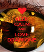 KEEP CALM AND LOVE DRAMIONE - Personalised Poster A4 size