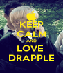 KEEP CALM AND LOVE  DRAPPLE - Personalised Poster A4 size