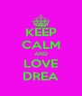 KEEP CALM AND LOVE DREA - Personalised Poster A4 size