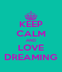 KEEP CALM AND LOVE DREAMING - Personalised Poster A4 size