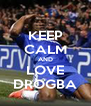 KEEP CALM AND LOVE DROGBA - Personalised Poster A4 size