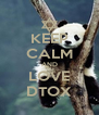 KEEP CALM AND LOVE DTOX - Personalised Poster A4 size