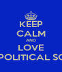 KEEP CALM AND LOVE DUTH POLITICAL SCIENCE - Personalised Poster A4 size