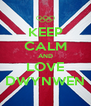 KEEP CALM AND LOVE DWYNWEN - Personalised Poster A4 size