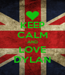 KEEP CALM AND LOVE DYLAN - Personalised Poster A4 size