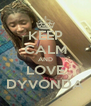 KEEP CALM AND LOVE DYVONDA - Personalised Poster A4 size