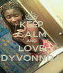 KEEP CALM AND LOVE DYVONNDA - Personalised Poster A4 size