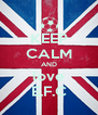 KEEP CALM AND love E.F.C - Personalised Poster A4 size