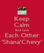 Keep Calm And Love Each Other 'Shana'Chevy' - Personalised Poster A4 size