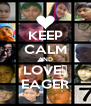 KEEP CALM AND LOVE♥ EAGER - Personalised Poster A4 size