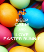 KEEP CALM AND LOVE EASTER BUNNIE - Personalised Poster A4 size