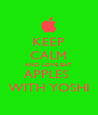 KEEP CALM AND LOVE EAT APPLES  WITH YOSHI - Personalised Poster A4 size