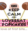 KEEP CALM AND LOVE&EAT POPKAKES - Personalised Poster A4 size