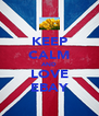 KEEP CALM AND LOVE EBAY - Personalised Poster A4 size