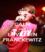 KEEP CALM AND LOVE EBEN FRANCKEWITZ - Personalised Poster A4 size