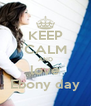 KEEP CALM AND love Ebony day - Personalised Poster A4 size