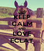 KEEP CALM AND LOVE ECLAT - Personalised Poster A4 size