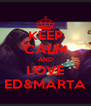KEEP CALM AND LOVE ED&MARTA - Personalised Poster A4 size