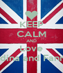 KEEP CALM AND Love Edina and Fanni - Personalised Poster A4 size